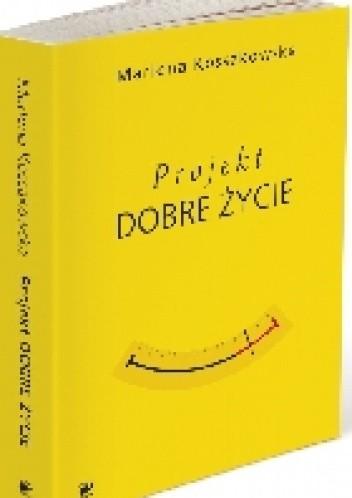 Okładka książki Projekt Dobre Życie