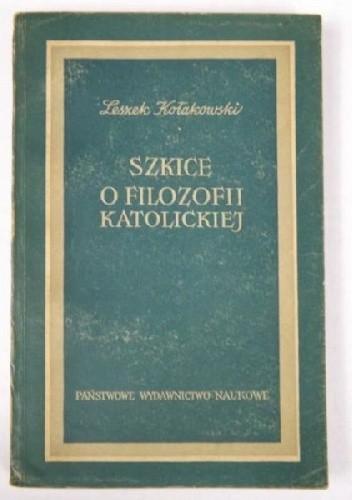 Okładka książki Szkice o filozofii katolickiej