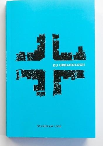 Okładka książki Ku urbanologii