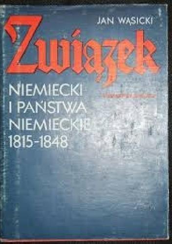 Okładka książki Związek niemiecki i państwa niemieckie 1815-1848