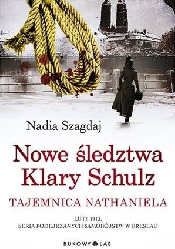 Okładka książki Nowe śledztwa Klary Schulz. Tajemnica Nathaniela