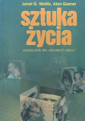 """Okładka książki Sztuka życia.Podręcznik dla """"dorosłych dzieci"""""""