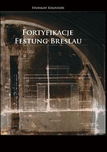 Okładka książki Fortyfikacje Festung Breslau