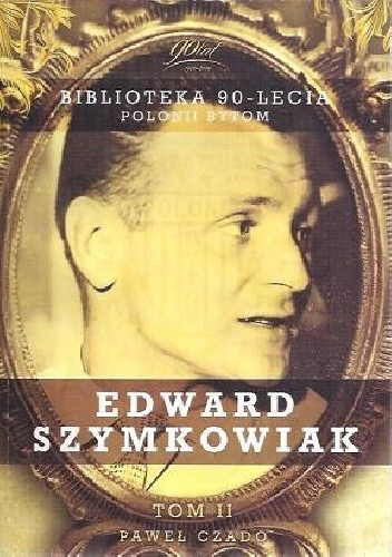 Okładka książki Edward Szymkowiak (Biblioteka 90-lecia Polonii Bytom)