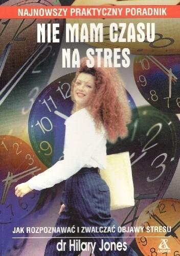 Okładka książki Nie mam czasu na stres