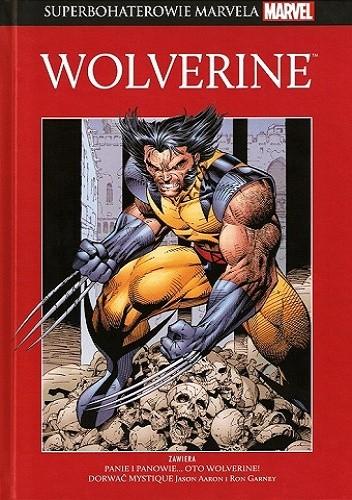 Okładka książki Wolverine: Panie i panowie, oto... Wolverine! / Dorwać Mystique
