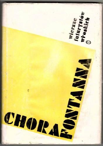 Okładka książki Chora fontanna. Wiersze futurystów włoskich