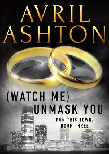 Okładka książki (Watch Me) Unmask You