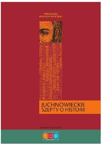 Okładka książki Juchnowieckie szepty o historii. Publikacja pokonferencyjna