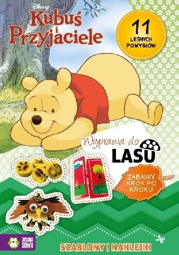 Okładka książki Kubuś i przyjaciele. Wyprawa do lasu. Zabawy krok po kroku