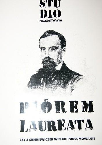 Okładka książki Piórem laureata czyli Sienkiewiczek wielkie podsumowanie