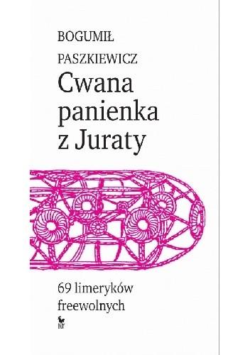 Okładka książki Cwana panienka z Juraty. 69 limeryków freewolnych