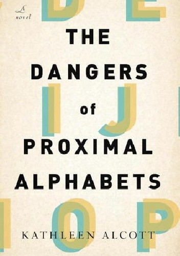 Okładka książki The Dangers of Proximal Alphabets