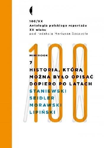 Okładka książki Minibook 7. Historia, którą można było opisać dopiero po latach. Antologia 100/XX