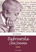 Dąbrowska (nie)znana: Szkice