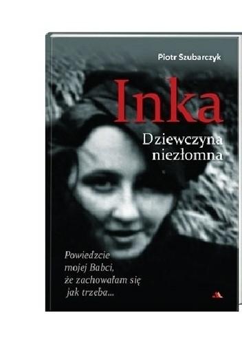 Okładka książki Inka Dziewczyna niezłomna