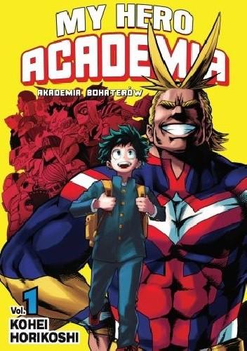 Okładka książki My Hero Academia - Akademia Bohaterów 01