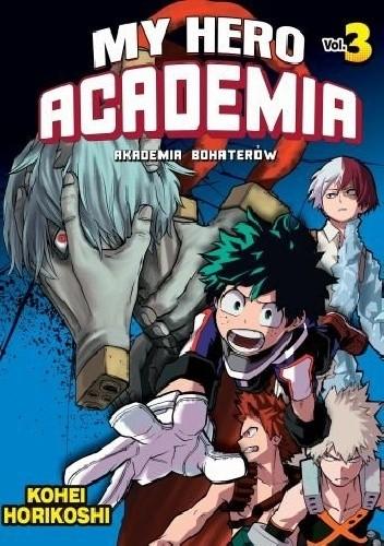 Okładka książki My Hero Academia - Akademia Bohaterów 03