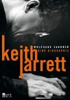 Keith Jarrett. Eine Biographie