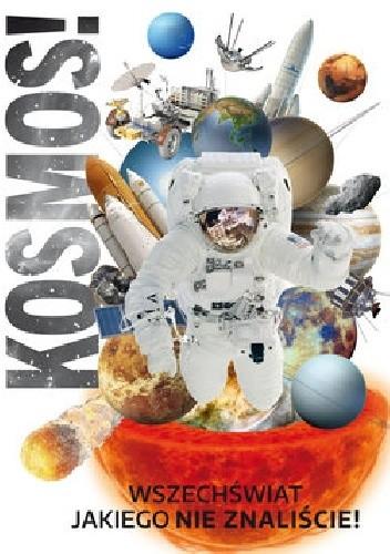 Okładka książki Kosmos! Najnowsza encyklopedia
