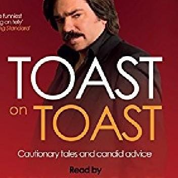 Okładka książki Toast on Toast: Cautionary tales and candid advice