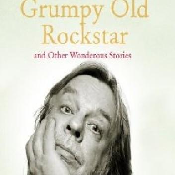 Okładka książki Grumpy Old Rockstar and Other Wonderous Stories