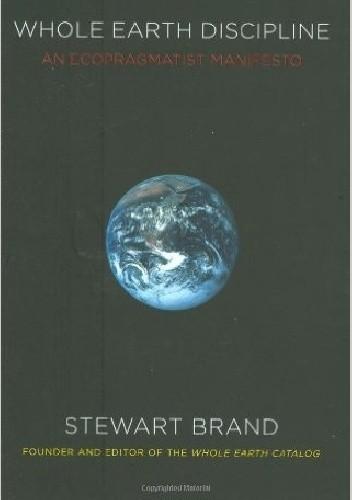 Okładka książki Whole Earth Discipline. An Ecopragmatist Manifesto