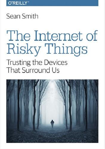 Okładka książki The Internet of Risky Things