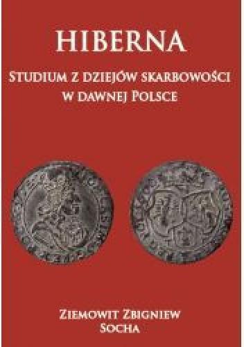 Okładka książki HIBERNA  Studium z dziejów skarbowości w dawnej Polsce