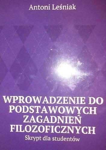 Okładka książki Wprowadzenie do podstawowych zagadnień filozoficznych. Skrypt dla studentów