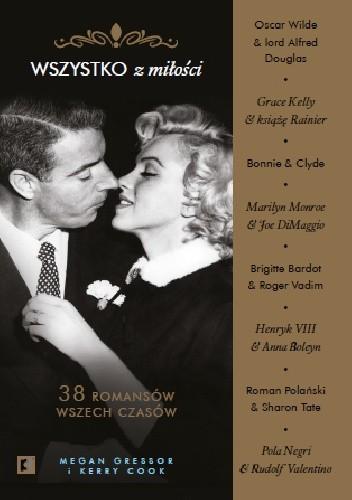 Okładka książki Wszystko z miłości. 38 romansów wszech czasów