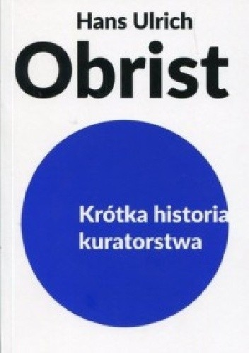 Okładka książki Krótka historia kuratorstwa