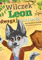 Wilczek Leon - odwaga i uważność