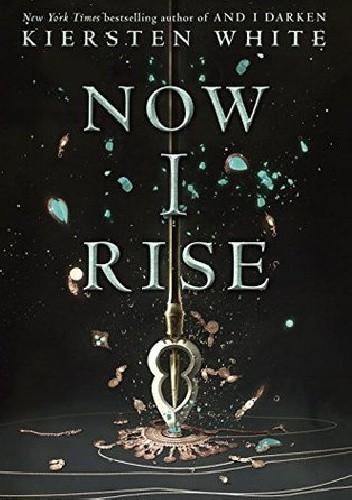 Okładka książki Now I Rise