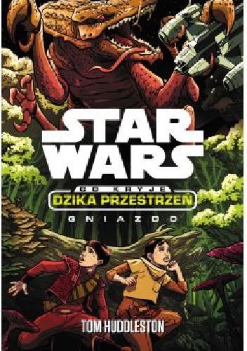 Okładka książki Star Wars. Co kryje Dzika Przestrzeń. Gniazdo