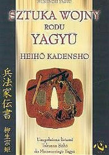 Okładka książki Księga przekazów rodzinnych o sztuce wojny - Heiho kadensho