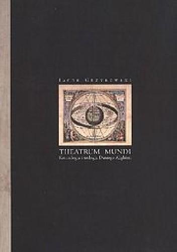 Okładka książki Theatrum mundi. Kosmologia i teologia Dantego Alighieri