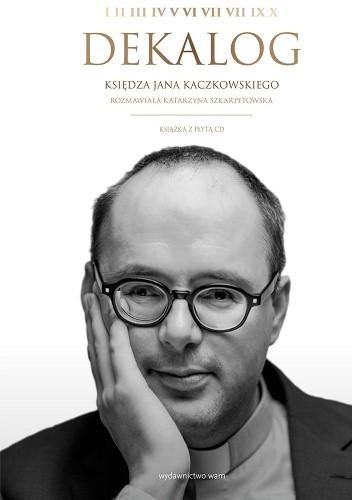Okładka książki Dekalog Księdza Jana Kaczkowskiego