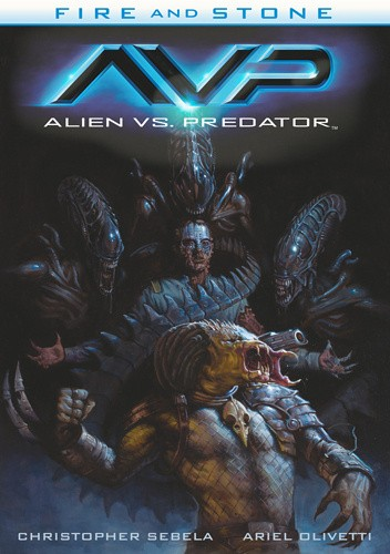 Okładka książki Fire and Stone: Alien vs. Predator