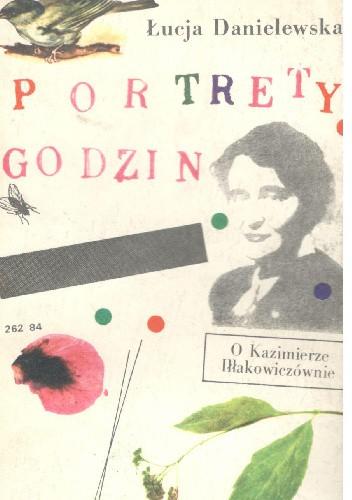 Okładka książki Portrety godzin .O Kazimierze Iłłakowiczównie.