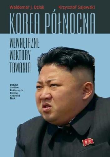 Okładka książki Korea Północna. Wewnętrzne wektory trwania