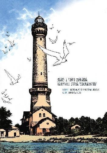 Okładka książki Skarb z Fortu Gerharda. Tajemnice stryja Bonawentury