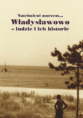 Okładka książki Natchnieni morzem... Władysławowo - ludzie i ich historie