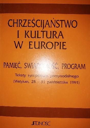 Okładka książki Chrześcijaństwo i kultura w Europie.Pamięć, świadomość, program. Teksty sympozjum presynodalnego (Watykan,28-31 października 1991)
