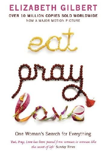 Okładka książki Eat, Pray, Love: One Woman's Search for Everything