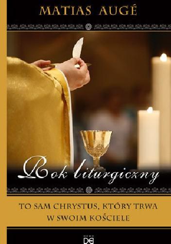 Okładka książki Rok liturgiczny. To sam Chrystus, który trwa w swoim Kościele