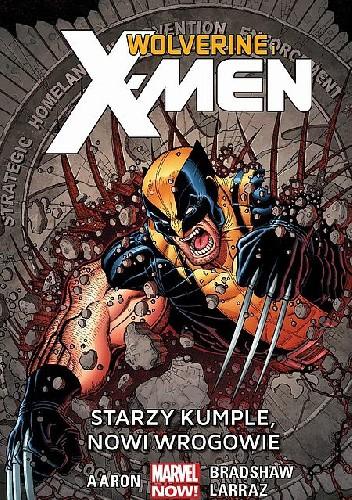 Okładka książki Wolverine and the X-Men: Starzy kumple, nowi wrogowie