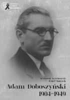 Adam Doboszyński 1904-1949