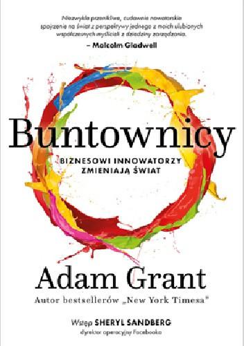 Okładka książki Buntownicy. Biznesowi innowatorzy zmieniają świat