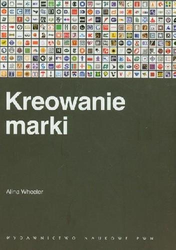 Okładka książki Kreowanie marki. Przewodnik dla menedżerów marki